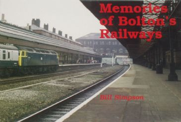 Memories of Bolton's Railways, by Bill Simpson